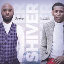 Bishop ft. Small Doctor – Shiver (Prod. by Eli)