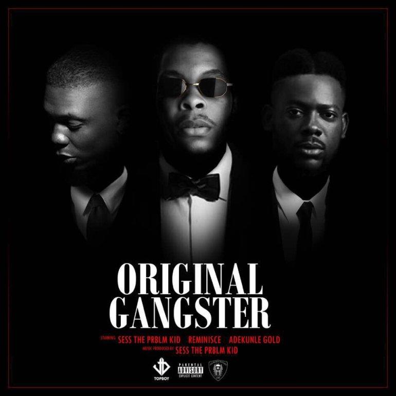 Sess ft. Reminisce & Adekunle Gold – Original Gang