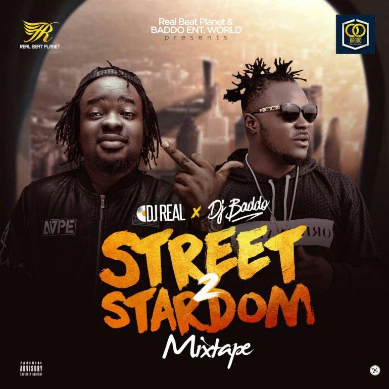 MIXTAPE: Dj Real x Dj Baddo – Street 2 Stardom Mix