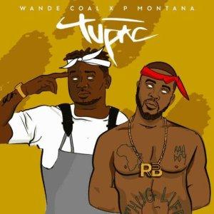 MUSIC: Wande Coal ft. P Montana -Tupac