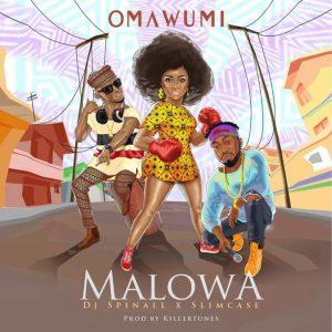 MUSIC: Omawumi ft. Slimcase & DJ Spinall – Malowa
