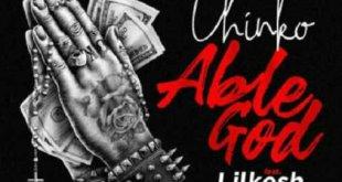 Chinko Ekun ft. Lil Kesh & Zlatan Ibile - Able God