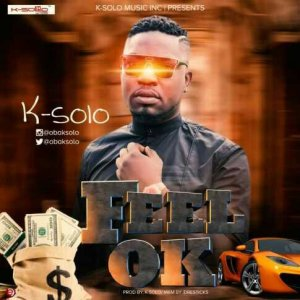 Music: K Solo – Feel OK