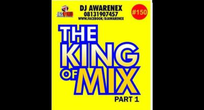 Mixtape: DJ Awarenex – Warri 2 Lagos Mixtape (The King Of Mix Part 1)