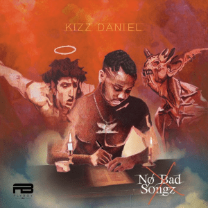 Music: Kizz Daniel – No Bad Songz (NBS)