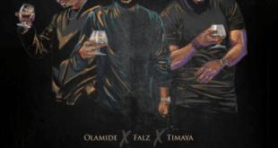 Music: Olamide x Falz x Timaya – Live Life