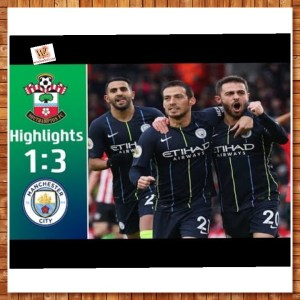 Southampton vs Manchester City 1-3 - Highlights & Goals