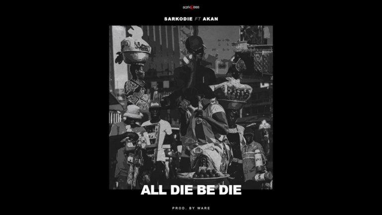 Sarkodie - All Die Be Die ft. Akan
