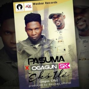 Pasuma – Eko Ile (Lagos City) ft. Ogagun SK (Mp3 Download)