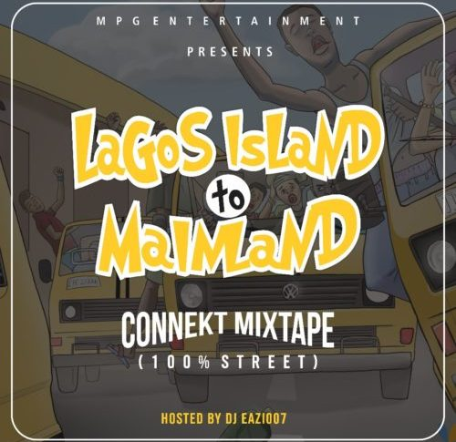 Dj Eazi007 - Lagos Island To Mainland (Connekt Mixtape)