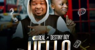DJ Real ft Destiny Boy - Hello