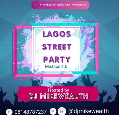 DJ Mikewealth - Lagos Street Party Mixtape