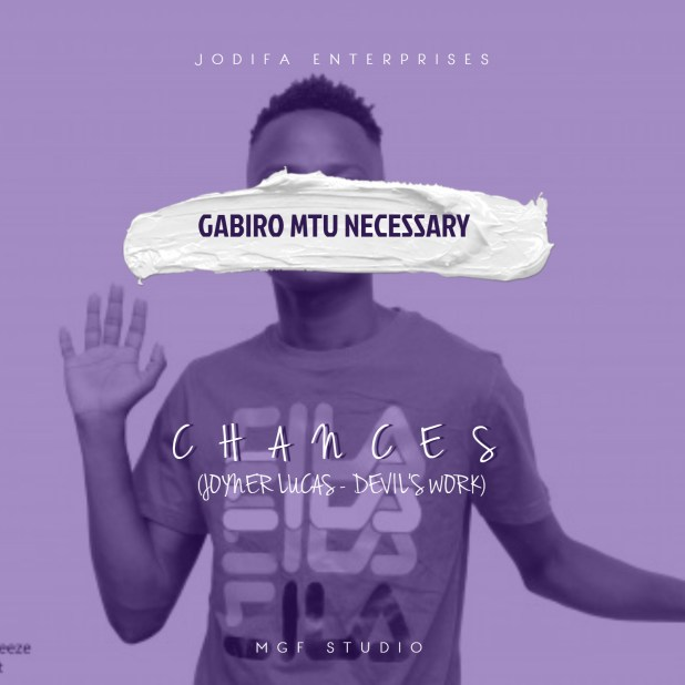 Gabiro Mtu Necesary - Chances (Mp3 + Video)