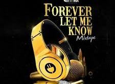 DJ TYMIX - Forever Let Me Know (Download Mixtape)