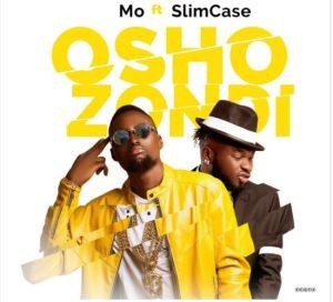 Mo - Oshozondi ft. Slimcase