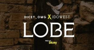 Dicey ft Idowest - Lobe