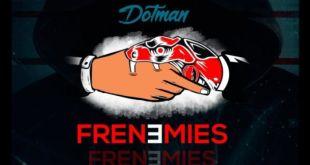 Dotman - Frenemies