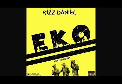 Kizz Daniel - Eko