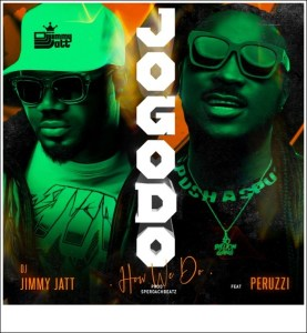 DJ Jimmy Jatt ft. Peruzzi - Jogodo (How We Do)