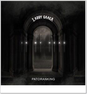 Larry Gaaga - In My Head ft Patoranking (Mp3 Download)
