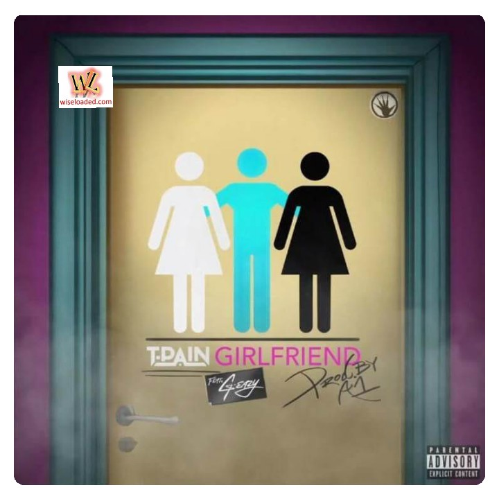 T-Pain ft. G-Eazy - Girlfriend