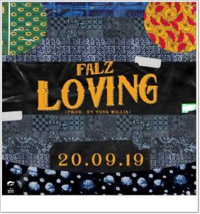 Falz - Loving (Mp3 Download)