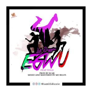 Lil Dizzie ft Yugo - Egwu
