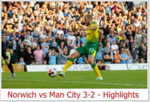Norwich vs Man City 3-2 - Highlights