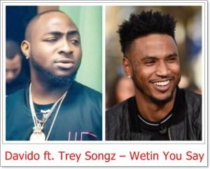 Davido ft. Trey Songz - Wetin You Say