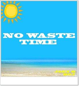 Joey B ft. BOJ - No Waste Time