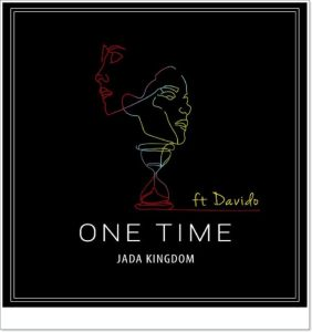 Jada Kingdom ft. Davido - One Time (Remix)