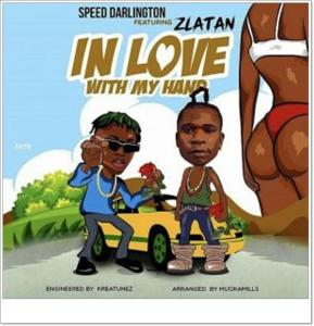 Speed Darlington ft Zlatan - In Love With My Hand