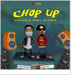 Addycole ft Olamide - Chop Up