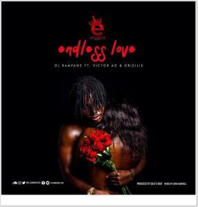 DJ Rampage - Endless Love Ft Victor AD, Drizilik
