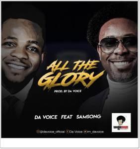 Da Voice ft Samsong - All The Glory