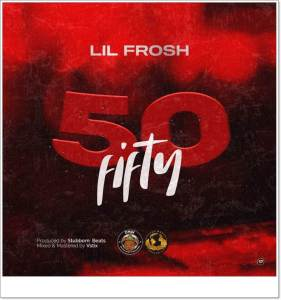 Lil Frosh - Fifty (Mp3 Download)