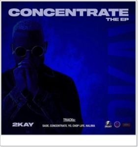 Mr 2Kay - Concentrate (New Song) (Concentrate The EP)