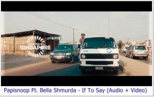 Papisnoop ft Bella Shmurda - If To Say