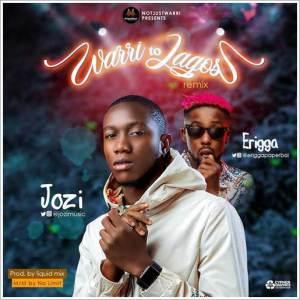 Jozi ft Erigga - Warri To Lagos (Remix)