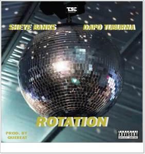 Sheye Banks- Rotation ft. Dapo Tuburna