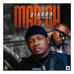 Diarra ft Ice Prince - Mad Oh