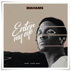 Idahams - Enter My Eye (Mp3 Download)