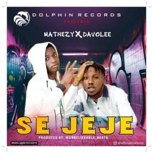 Mathezy ft Davolee - se jeje mp3 download