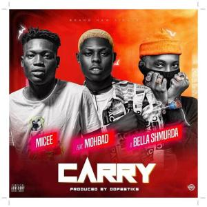 Micee - Carry ft Mohbad, Bella Shmurda (Mp3 Download)