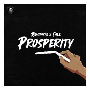 Reminisce - Prosperity ft Falz (Mp3 Download)