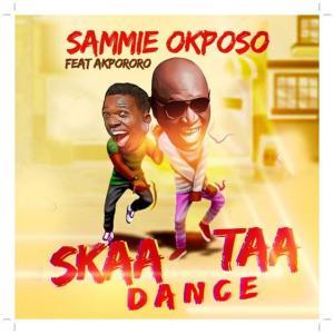 Sammie Okposo ft Akpororo - Skaataa Dance (Music)