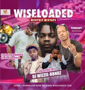 DJ Wizzie - Wiseloaded Monthly Mixtape (February Edition)