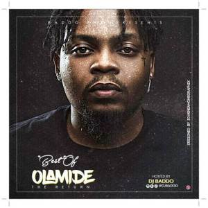 Mixtape : DJ Baddo Best Of Olamide (The Return)