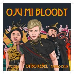 Oyibo Rebel - Oju Mi Bloody ft Chinko Ekun, Mz Kiss