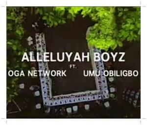Alleluyah Boyz - God Abeg ft Oga Network, Umu Obiligbo